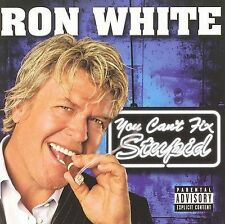 RON WHITE - YOU CAN'T FIX STUPID!!!!!!!!!!!!!!!!!!!  PA VERSION!!! ~~~~~~~~~~~~~