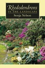 Rhododendrons in the Landscape by Nelson, Sonja