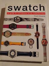 SWATCH le guide du connaisseur et du collectionneur / horlogerie montre