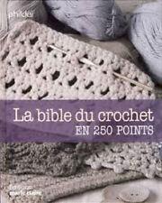 LA BIBLE DU CROCHET EN 250 POINTS  PHILDAR
