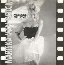 MARISKA VAN KOLCK-MESSAGE OF LOVE SINGLE VINILO 1988 SPAIN EXCELLENT COVER