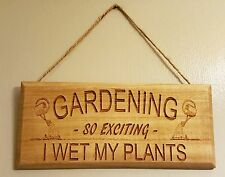 "Wooden Hanging Plaque ""Gardening ..""  Gift Idea"