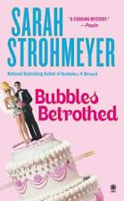 Bubbles Betrothed by Sarah Strohmeyer (2006, Paperback)