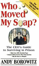 Who Moved My Soap?: The CEOs Guide to Surviving P