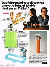 PUBLICITE ADVERTISING 055  1973   CRICKET    briquet jetable