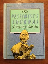 The Pessimist's Journal of Very, Very Bad Days