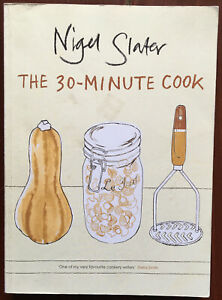 The 30-Minute Cook by Nigel Slater Paperback
