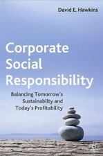 Corporate Social Responsibility: Balancing Tomorrow's Sustainability And Toda...