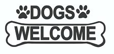 2 x - Dogs Welcome - Sign Self Adhesive Removable Waterproof Vinyl Stickers
