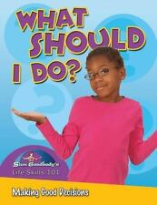 What Should I Do?: Making Good Decisions (Slim Goodbody's Life Skills-ExLibrary