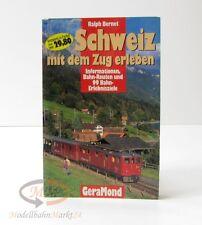 Ralph Bernet: Schweiz mit dem Zug erleben GeraMond Verlag 1999 1. Auflage
