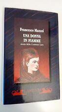 UNA DONNA IN FIAMME – Storia della contessa Lara - FRANCESCO MAZZEI - CAMUNIA