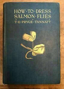 How to Dress Salmon Flies TE Pryce Tannatt 1914 First Edition