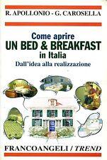 R. Apollonio - G. Carosella  COME APRIRE UN BED&BREAKFAST IN ITALIA