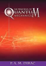 The Principles of Quantum Mechanics by Dirac, P. A. M. -Paperback