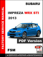 2013 SUBARU IMPREZA WRX STI ULTIMATE OEM FACTORY SERVICE REPAIR FSM MANUAL