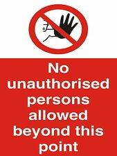 No Unauthorised Persons Beyond This Point Aluminium Work / Site / Safety Sign