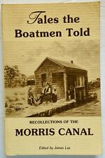 Tales the Boatmen Told Morris Canal Phillipsburg New Jersey History
