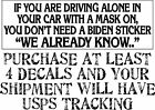 """ALONE IN A CAR WITH A MASK ON BIDEN WE ALREADY KNOW BUMPER Sticker 8.7"""" x 3"""""""