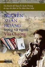 Nguyen Xuan Hoang Trong Va Ngoai Van Chuong : Chuyen de Nguyen Xuan Hoang by...
