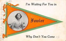 """I'm Waiting for You"" in Fowler Illinois~Lady With Pursed Lips~1913 Pennant PC"