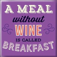 A MEAL WITHOUT WINE IS CALLED BREAKFAST Fridge MAGNET Fun Magnetic Gift Idea
