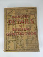 Antique RADFORD'S DETAILS OF BUILDING CONSTRUCTION - 1911 HARDCOVER