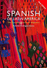 Colloquial Spanish of Latin America: The Complete Course for Beginners by Robert