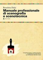 Manuale professionale di scenografia e scenotecnica. Edi... - Dalai Benedetta