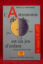 L'Astronomie est un jeu d'enfant - Mireille Hartmann