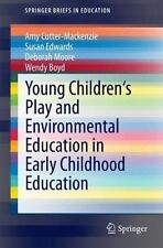 SpringerBriefs in Education: Young Children's Play and Environmental...