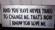 """36"""" CUSTOM STEEL SIGN DESIGNER DECOR """"AND YOU HAVE NEVER TRIED TO CHANGE ME.."""""""