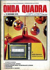ONDA QUADRA #  N.12 Dicembre 1975 # Rivista Mensile Sperimentazione Elettronica