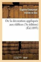 de La Decoration Appliquee Aux Edifices (3e Edition) (Arts) (French Edition)