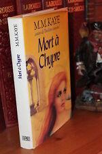 M.M. Kaye MORT A CHYPRE Roman grand format relié