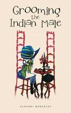 Grooming the Indian Male by Surabhi Banerjee (2016, Paperback)