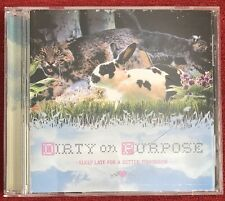 Dirty on Purpose - Sleep Late For A Better Tomorrow  (CD)
