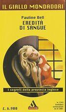 (Pauline Bell) Eredità di sangue 2001 il giallo Mondadori n.2743