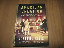 American Creation : Triumphs and Tragedies at the Founding of the Republic by Jo