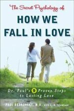 The Secret Psychology of How We Fall in Love: Dr. Paul's 9 Proven Steps to Lasti