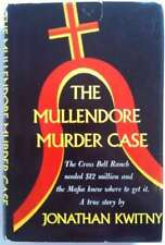 The Mullendore Murder Case A True Story by Jonathan Kwitny