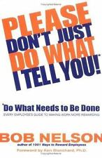 PLEASE DON'T JUST DO WHAT I TELL YOU! DO WHAT NEEDS TO BE DONE: By Robert Mint