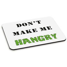 DON'T MAKE ME HANGRY GREEN PC COMPUTER MOUSE MAT PAD - Funny Hungry Quote Angry