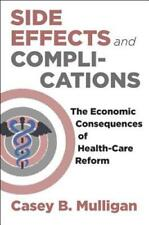 Side Effects and Complications: The Economic Consequences of Health-Care Reform