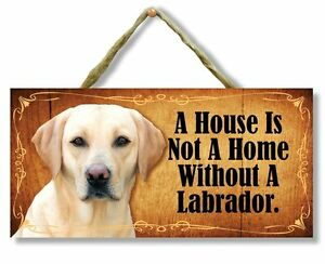 """""""A House is Not a Home Without a Yellow Labrador"""" Direct Print Wooden Dog Sign"""