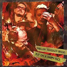 SANDRO GIBELLINI / ARES TAVOLAZZI / MAURO BEGGIO «Put on a happy face»