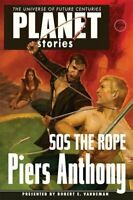 Sos the Rope (Planet Stories) [Paperback] Piers Anthony and Robert E. Vardeman