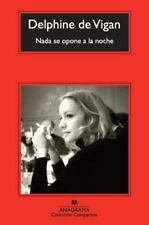 Nada se opone a la noche (Coleccion Compactos) (Spanish Edition) by Delphine de