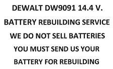 DEWALT DW9091 14.4 V. REBUILDING SERVICE