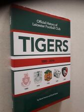TIGERS 1880-2014 - THE OFFICIAL HISTORY OF LEICESTER TIGERS